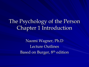 The Psychology of the Person Chapter 1 Introduction Naomi Wagner, Ph.D Lecture Outlines