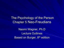 Neo-Freudians The Psychology of the Person Chapter 5 Naomi Wagner, Ph.D