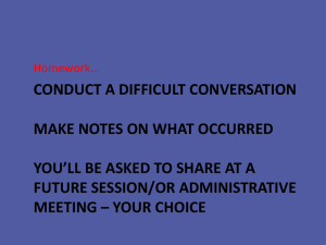 CONDUCT A DIFFICULT CONVERSATION MAKE NOTES ON WHAT OCCURRED FUTURE SESSION/OR ADMINISTRATIVE