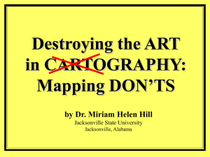 Destroying the ART in CARTOGRAPHY: Mapping DON'TS by Dr. Miriam Helen Hill