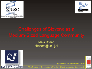 Challenges of Slovene as a Medium-Sized Language Community Maja Bitenc