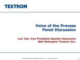 Voice of the Process Panel Discussion Lee Tait, Vice President Quality Assurance
