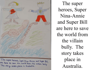 The super heroes, Super Nina-Annie and Super Bill
