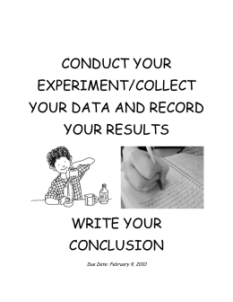 conduct your experiment/collect your data and record your results