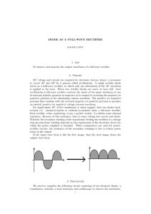 DIODE AS A FULL-WAVE RECTIFIER 1. Aim To observe and