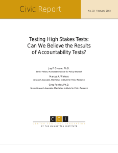 Testing High Stakes Tests: Can We Believe the