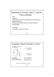 Transients in Circuits with C, L and R. Time constants
