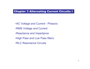 Chapter 3 Alternating Current Circuits I •AC Voltage and Current