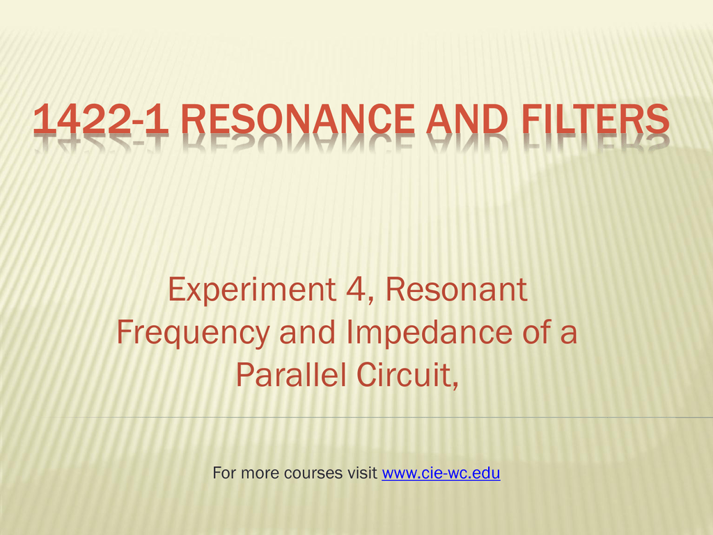 1422 1 Resonance And Filters Cleveland Institute Of Electronics Impedance In A Parallel Circuit