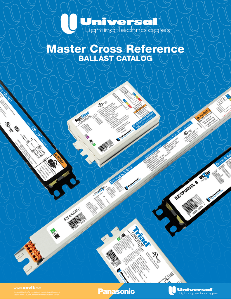 Master Cross Reference - Universal Lighting Technologies on closet grow room diagrams, osram ballast wiring diagrams, universal lighting ballast hp's 1503a, universal headlight switch wiring diagram, advance ballast wiring diagrams, electronic ballast diagrams, fluorescent ballast wiring diagrams, fluorescent ceiling light fixtures diagrams, universal generator wiring diagrams, universal ballasts cross reference, universal ballasts for fluorescent lights, 2 light ballast wiring diagrams, hid ballast wiring diagrams, emergency ballast wiring diagrams, lamp ballast wiring diagrams, hps ballast wiring diagrams, workhorse ballast wiring diagrams, sign ballast wiring diagrams, transformer connection diagrams,