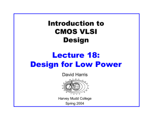 Lecture 18: Design for Low Power