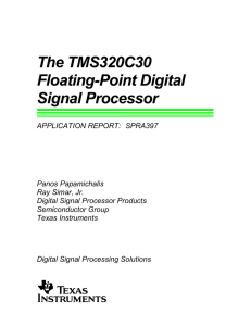 THE TMS320C30 FLOATING-POINT DIGITAL SIGNAL PROCESSOR