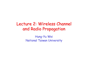 Lecture 2: Wireless Channel and Radio Propagation