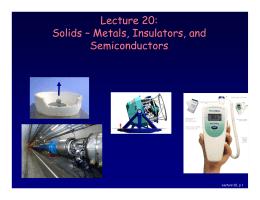 Lecture 20: Solids – Metals, Insulators, and Semiconductors