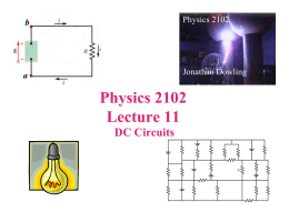 Physics 2102 Lecture 11 DC Circuits