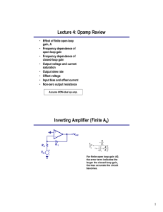Lecture 4: Opamp Review Inverting Amplifier (Finite A )
