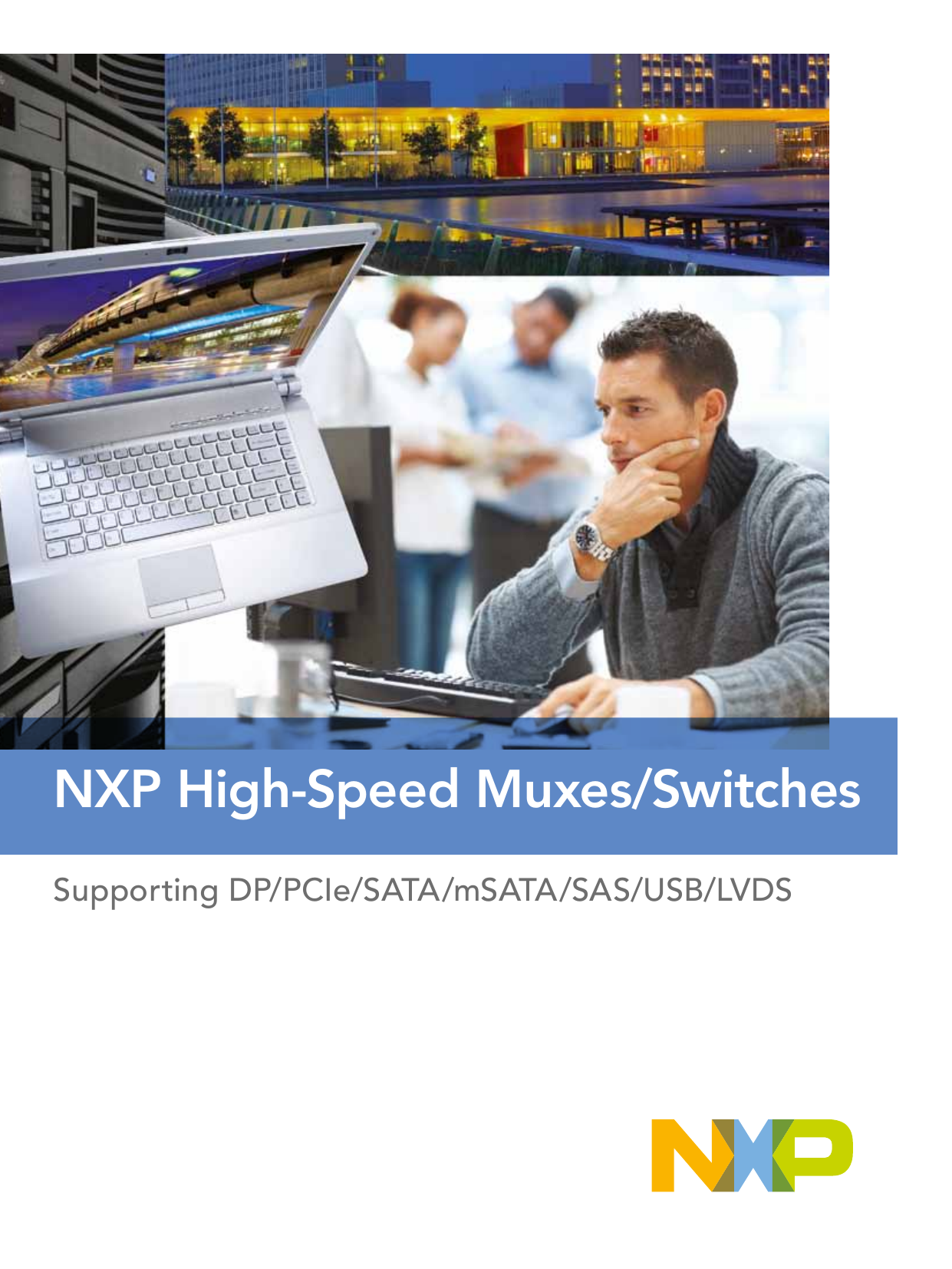 NXP High-Speed Muxes/Switches Supporting DP / PCIe / SATA