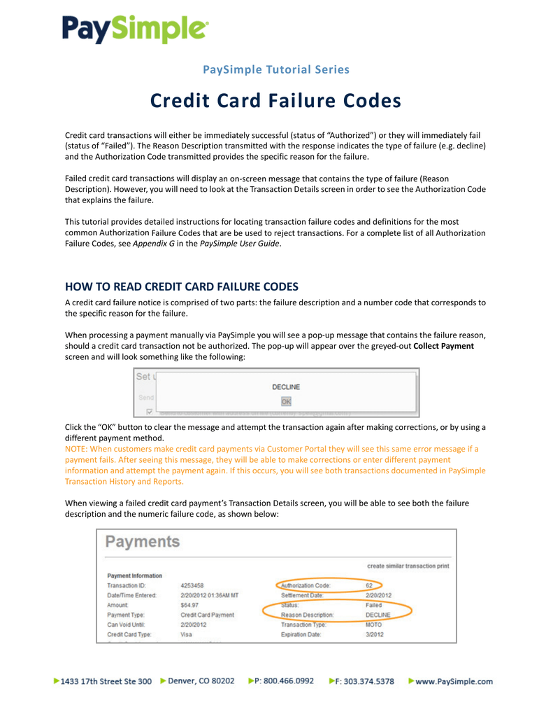 "PaySimple Tutorial Series Credit Card Failure Codes Credit card transactions will either be immediately successful (status of ""Authorized"") or they will ..."