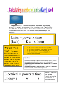 Units = power x time (kwh) Kw x hour Electrical = power x time