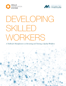 Developing Skilled Workers - The Manufacturing Institute