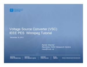 Voltage Source Converter (VSC) IEEE PES Winnipeg Tutorial