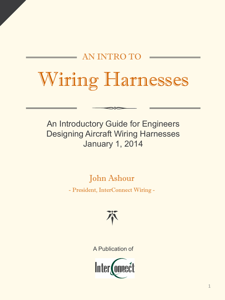 an intro to wiring harnesses an introductory guide for engineers designing  aircraft wiring harnesses january 1, 2014 john ashour - president,