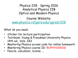 Physics 228 Spring 2016 Analytical Physics IIB Optics and Modern
