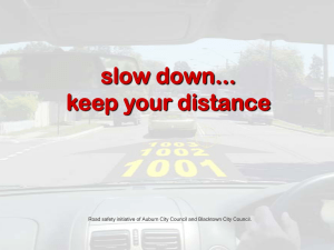 slow down... keep your distance