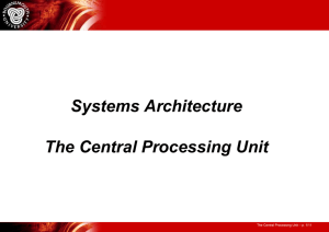 Systems Architecture The Central Processing Unit