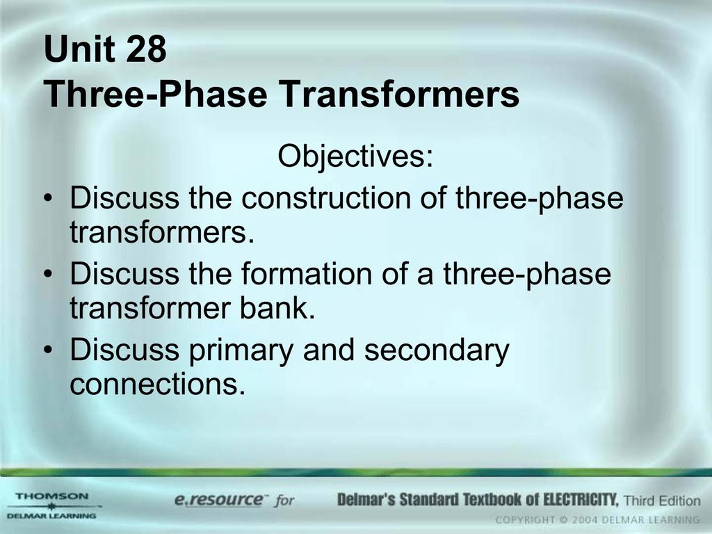 Unit 28 Three-Phase Transformers