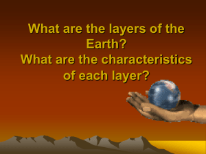 What are the layers of the Earth? What are the characteristics of
