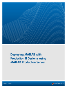 Deploying MATLAB with Production IT Systems using MATLAB