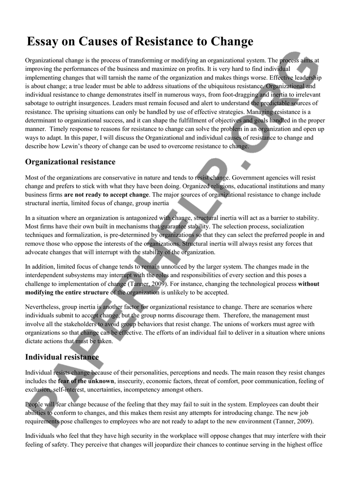 essay on causes of resistance to change essay on causes of resistance to change organizational change is the  process of transforming or modifying an organizational system