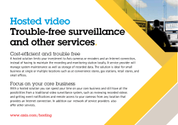 Hosted video Trouble-free surveillance and other services.