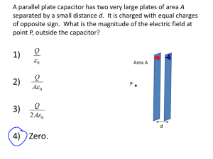 A parallel plate capacitor has two very large plates of area A