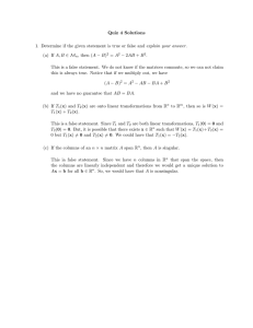 Quiz 4 Solutions 1. Determine if the given statement is true or false