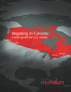 Litigating in Canada: A Brief Guide for U.S. Clients, from McMillan