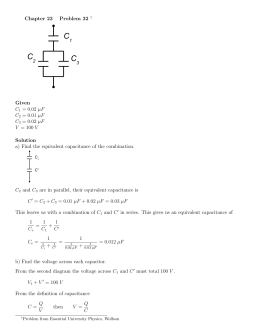 Chapter 23 Problem 32 † Given C1 = 0.02 µF C2 = 0.01 µF C3