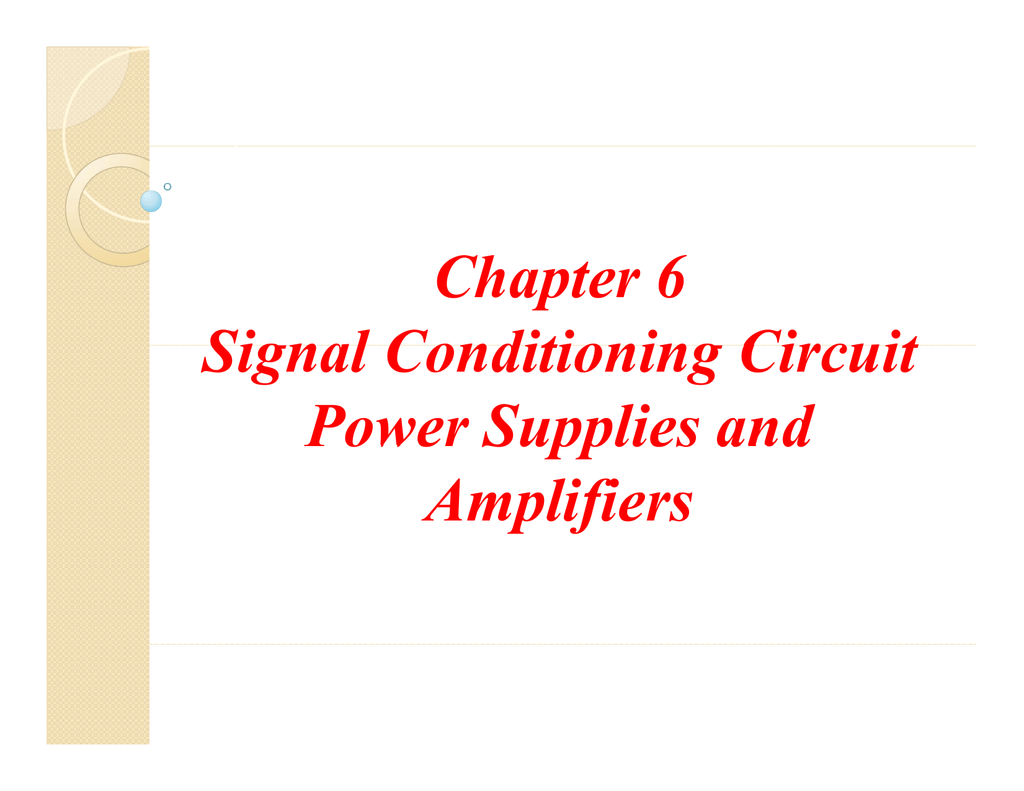 Chapter 6 Signal Conditioning Circuit Power Supplies And Integrator Lifier Likewise Low Drift