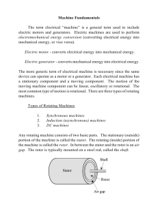 "Machine Fundamentals The term electrical ""machine"" is a general"