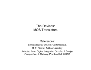 The Devices: MOS Transistors