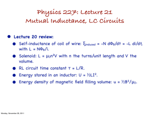 Physics 227: Lecture 21 Mutual Inductance, LC Circuits