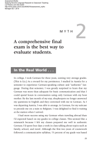 A comprehensive final exam is the best way to evaluate students.