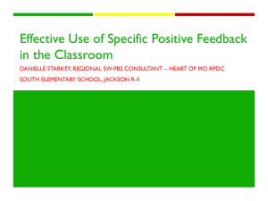 Effective Use of Specific Positive Feedback