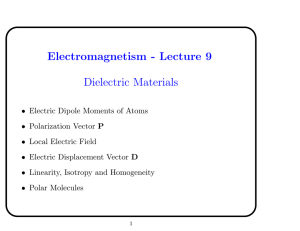 Electromagnetism - Lecture 9 Dielectric Materials