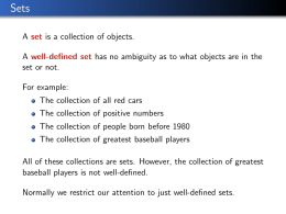 A set is a collection of objects. A well
