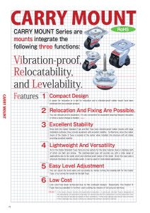 Vibration-proof, Relocatability, and Levelability.