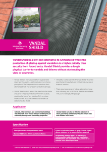 Vandal Shield is a low-cost alternative to Crimeshield where the