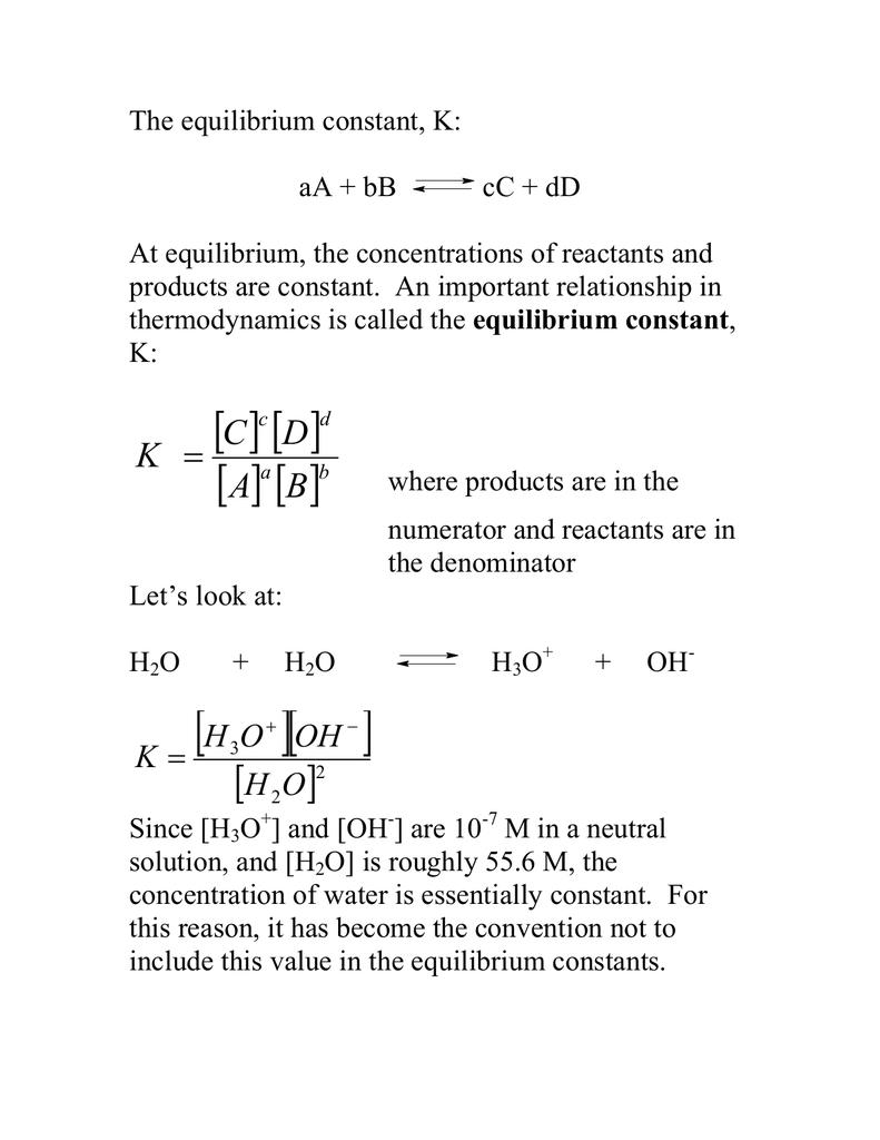 The equilibrium constant, K: