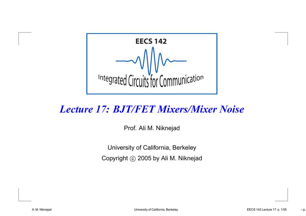 EECS 142 Lecture 17: BJT/FET Mixers/Mixer Noise